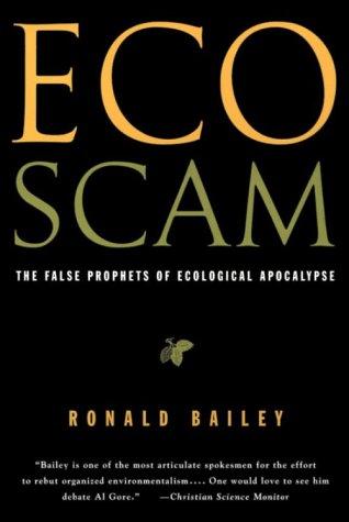 Ecoscam: The False Prophets of Ecological Apocalypse: Bailey, Ronald:  9780312109714: Amazon.com: Books