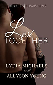 Lost Together (Degrees of Separation Book 2) by [Michaels, Lydia, Young, Allyson]