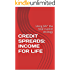 CREDIT SPREADS: INCOME FOR LIFE: Using SPY: the total market strategy