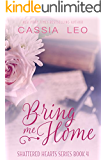 Bring Me Home (Shattered Hearts Book 4)