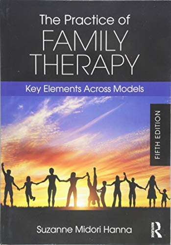 The Practice of Family Therapy: Key Elements Across Models 5th Edition