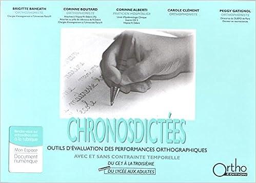 Lire en ligne Chronosdictées : Outils d'évaluation des performances orthographiques avec et sans contrainte temporelle pdf epub