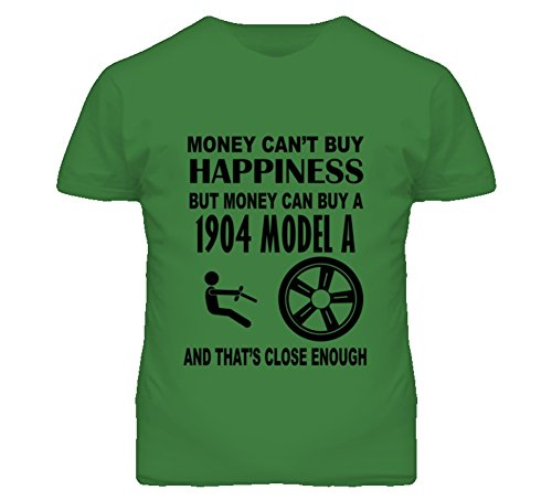 Money Cant Buy Happiness But It Can Buy A 1904 Cadillac Model A T Shirt XL Irish Green