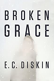 Broken Grace by [Diskin, E.C.]