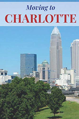 MOVING TO CHARLOTTE: BLANK LINED JOURNAL