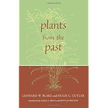 Plants from the Past: Works Of Leonard W. Blake & Hugh C. Cutler
