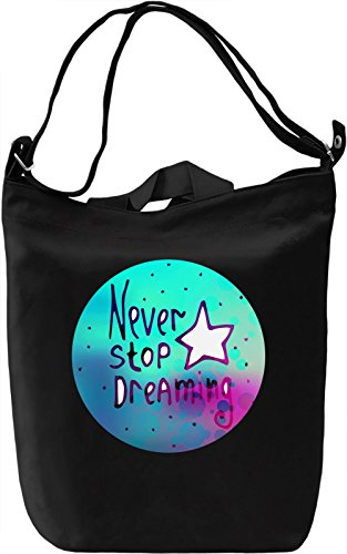 Never Stop Dreaming Borsa Giornaliera Canvas Canvas Day Bag| 100% Premium Cotton Canvas| DTG Printing|