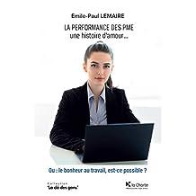 La Performance des PME: La Performance des PME - une histoire d'amour ou : le bonheur au travail, est-ce possible ? (La clé des gens) (French Edition)