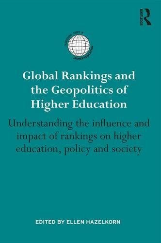 Global Rankings and the Geopolitics of Higher Education: Understanding the  influence and impact of rankings on higher education, policy and society  International Studies in Higher Education: Amazon.co.uk: Hazelkorn, Ellen:  Books