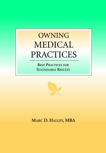 Owning Medical Practices: Best Practices for Sustainable Results (Best Management Practices Florida)