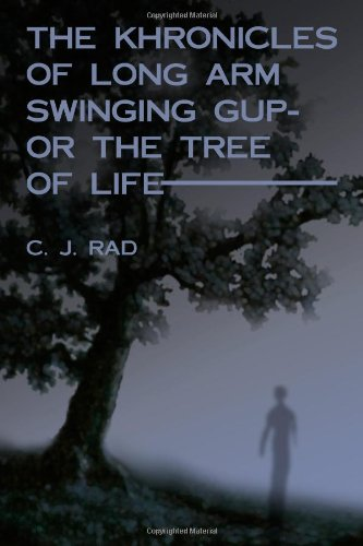 The Khronicles of Long Arm Swinging Gup- or the Tree Of Life ebook
