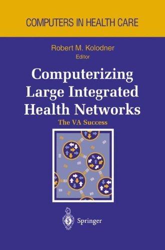 Download Computerizing Large Integrated Health Networks: The VA Success (Health Informatics) Pdf