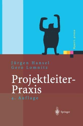 Projektleiter-Praxis: Optimale Kommunikation Und Kooperation In Der Projektarbeit (Xpert.press)