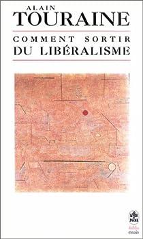 Comment sortir du libéralisme par Touraine