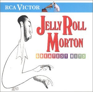Jelly Roll Morton - Greatest Hits by RCA