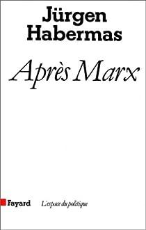 Après Marx par Habermas
