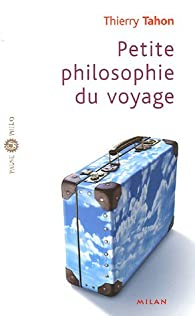 Petite philosophie du voyage par Thierry Tahon
