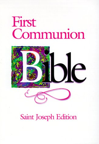 (First Communion Bible: St. Joseph Edition)