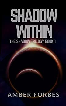 Shadow Within (The Shadow Trilogy Book 1) by [Forbes, Amber]