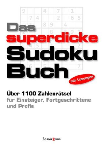 Das superdicke Sudoku-Buch: Über 1100 Zahlenrätsel für Einsteiger, Fortgeschrittene und Profis