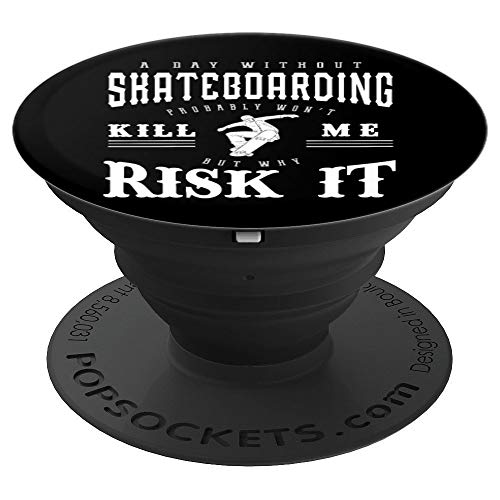 A Day Without Skateboarding Funny Gift Skateboard Pop Socket - PopSockets Grip and Stand for Phones and ()