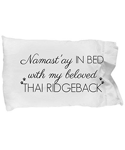 Thai Ridgeback Pillow Case - Thai Ridgeback Accessories - Cute Mom Dad Quote Pillowcase Bedding Cover Gift Stuff For Women Men Teens Girls Dog Lovers by BarborasBoutique