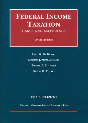 Federal Income Taxation, Cases And Materials, 6th, 2012 Supplement