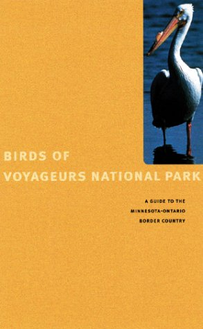 Birds of Voyageurs National Park: A Guide to the Minnesota-Ontario Border Country