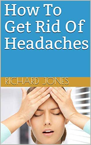 How To Get Rid Of Headaches