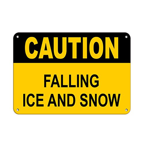 Caution Falling Ice and Snow Style 1 Aluminum Metal Sign 24 in x 18 in Custom Warning & Saftey Sign Pre-drilled Holes for Easy mounting