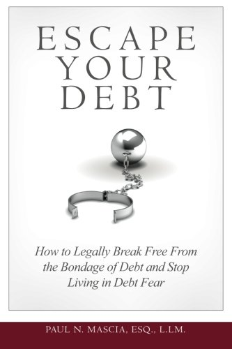 Download Escape Your Debt: How to Stop Living in Debt Fear and Legally Break Free from the Bondage of Debt ebook
