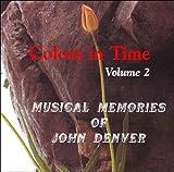 Colors In Time, Volume 2 - Musical Memories of John Denver