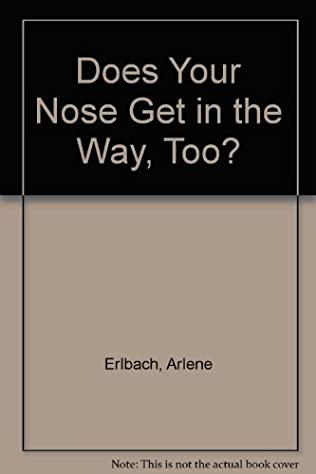 book cover of Does Your Nose Get in the Way, Too?