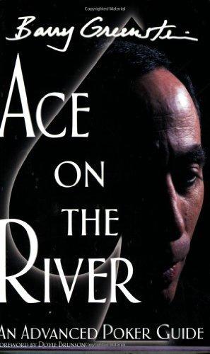 Download Ace on the River: An Advanced Poker Guide 1st (first) by Barry Greenstein (2005) Paperback PDF