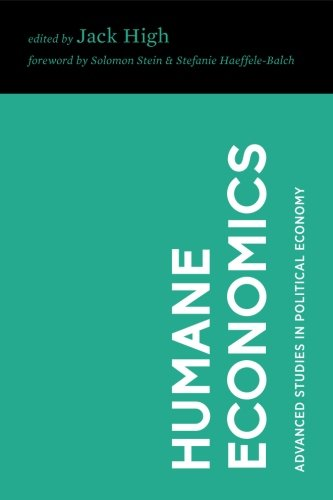 Humane Economics: Essays in Honor of Don Lavoie (Advanced Studies in Political Economy)