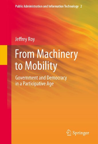 Download From Machinery to Mobility: Government and Democracy in a Participative Age: 2 (Public Administration and Information Technology) Pdf