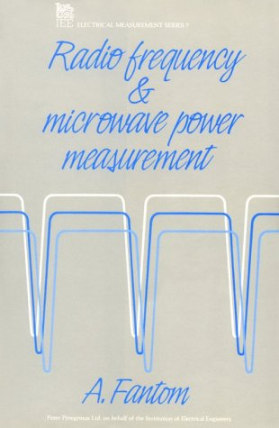 Radio Frequency and Microwave Power Measurement (Materials, Circuits and Devices)