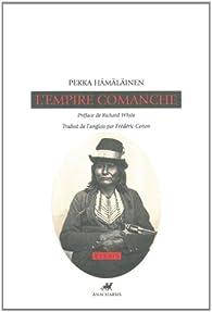 L'empire Comanche par Pekka Hämäläinen