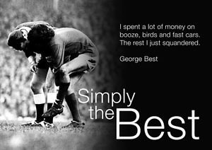 George Best Injured I Spent Quote And Simply The Best