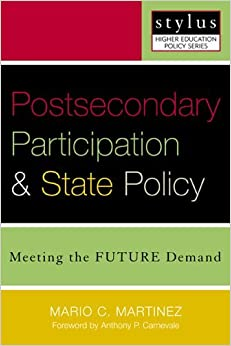 Book Postsecondary Participation and State Policy: Meeting the Future Demand (Stylus Higher Education Policy Series) by Martinez Mario C. (2004-09-01)