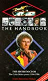 img - for The Sixth Doctor (Doctor Who the Handbook) book / textbook / text book