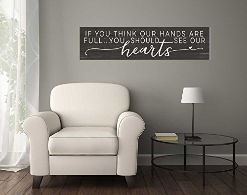 Kindred Hearts 40x10 If You If You Think Hands are Full Shiplap Wall Sign