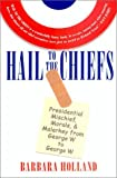 img - for Hail to the Chiefs: Presidential Mischief, Morals, and Malarkey from George W. to George W book / textbook / text book