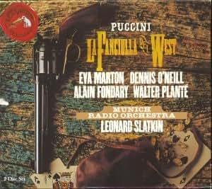 Puccini - La Fanciulla del West / Marton · D. O'Neill · Fondary · Planté · Hawlata · Ivaldi · Munich RO · Slatkin