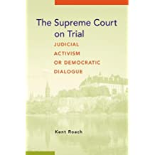 The Supreme Court on Trial: Judicial Activism or Democratic Dialogue