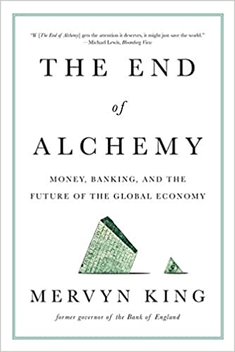 The end of alchemy money banking and the future of the global the end of alchemy money banking and the future of the global economy mervyn king 9780393353570 amazon books fandeluxe Choice Image