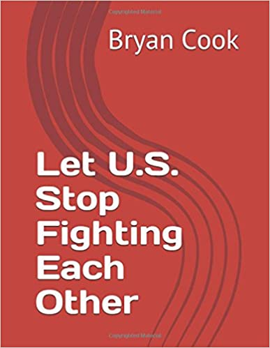 Let U.S. Stop Fighting Each Other