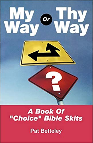 My Way or Thy Way: A Book of