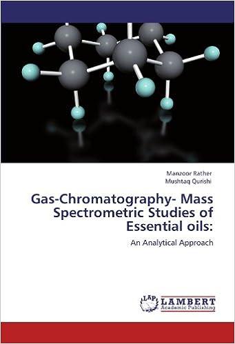 Gas-Chromatography- Mass Spectrometric Studies of Essential