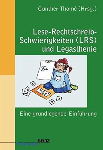 Lese-Rechtschreib-Schwierigkeiten (LRS) und Legasthenie: Eine grundlegende Einführung (Beltz Pädagogik)